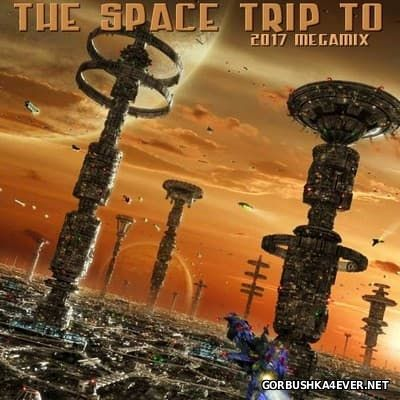 The Space Trip To 2017 Megamix