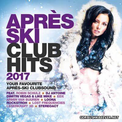 Apres Ski Club Hits 2017 [2017]