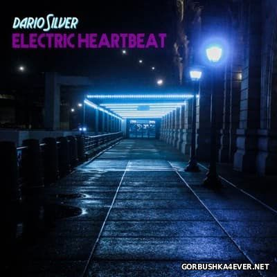 Dario Silver - Electric Heartbeat [2017]