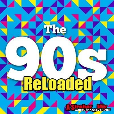 The 80s & 90s Reloaded Mix [2015] by Strebor