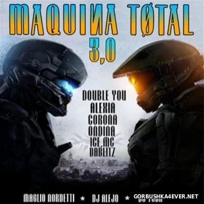 Maquina Total 3.0 [2016] Mixed by DJ Maglio Nordetti & DJ Alejo & DJ Yoda