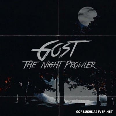 GosT - The Night Prowler [2013]