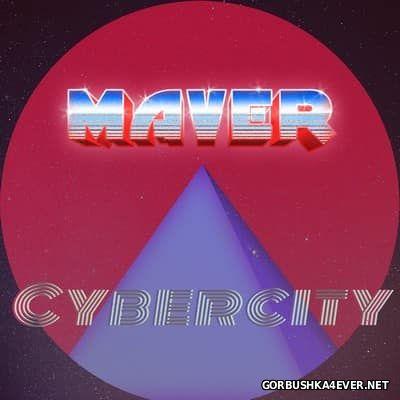 MAVER - Cybercity [2017]