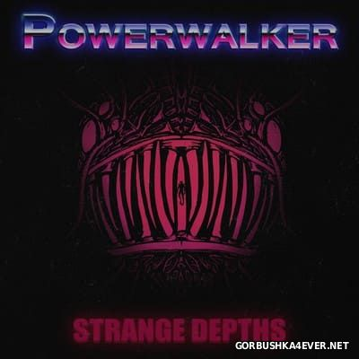 The Powerwalker - Strange Depths [2016]