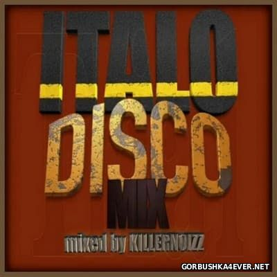 Italo Disco Mix [2017] Mixed by Killernoizz