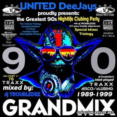 United DeeJays presents 90s Clubing GRANDMIX part 1 [2016] Mixed by DJ TroubleDee