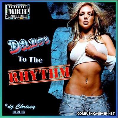 DJ Chrissy - Dance To The Rhythm [2016]