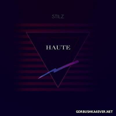 Stilz - Haute [2016]