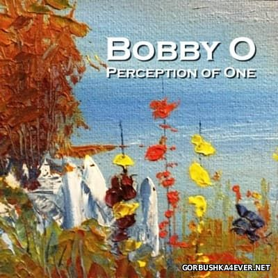 Bobby O - Perception Of One [2016]