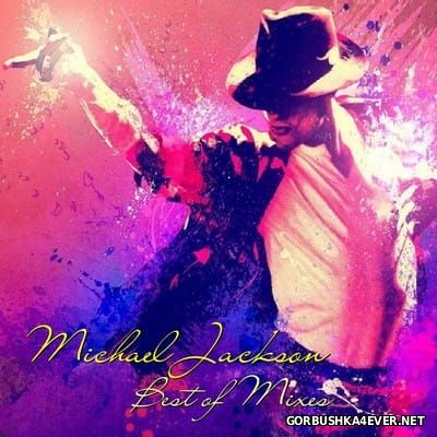 Michael Jackson - Best Of Mixes [2016]
