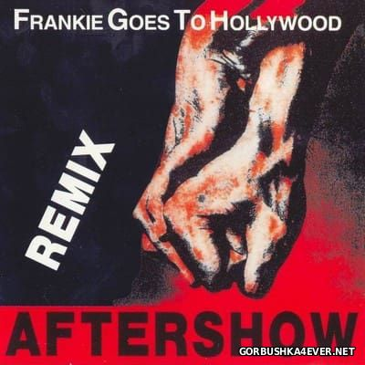 Frankie Goes To Hollywood - Aftershow vol 1 [1994]