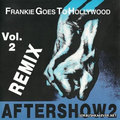 Frankie Goes To Hollywood - Aftershow vol 2 [1995]