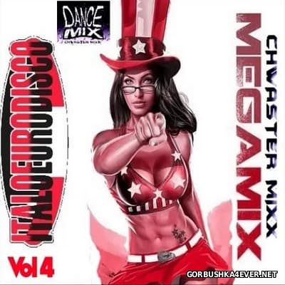 Chwaster Mixx - Dance Megamix Euro & Italo Disco vol 4 [2016]