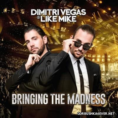 Dimitri Vegas & Like Mike - Bringing The Madness [2016]