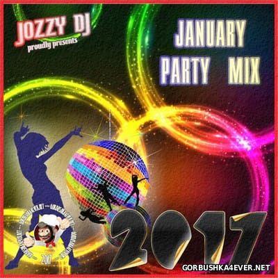 Jozzy DJ - January Party Mix 2017