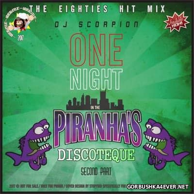 DJ Scorpion - One Night In The Piranha's Discotheque II [2017]