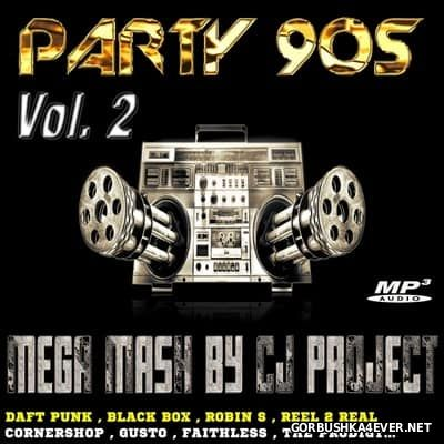 90s Party Mega-Mash vol 2 [2017] Mixed by CJ Project