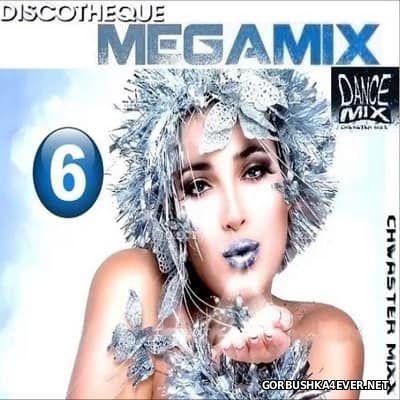 Chwaster Mixx - Discotheque Megamix vol 6 [2017]