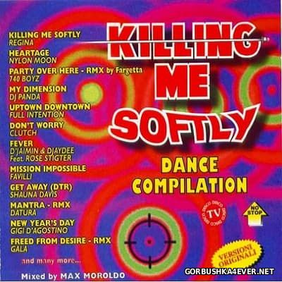 Killing Me Softly - Dance Compilation [1996] Mixed by Max Moroldo