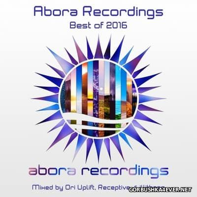 Abora Recordings - Best Of 2016 [2017] Mixed By Ori Uplift, Receptive & Illitheas