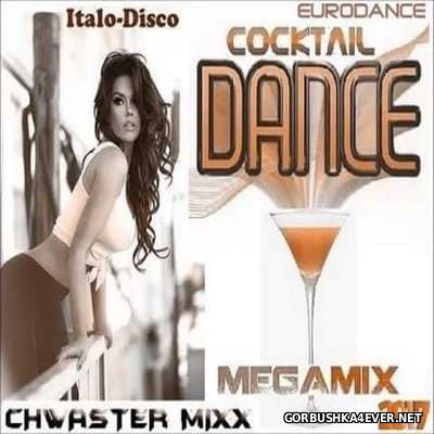 Chwaster Mixx - Cocktail Dance Megamix [2017]