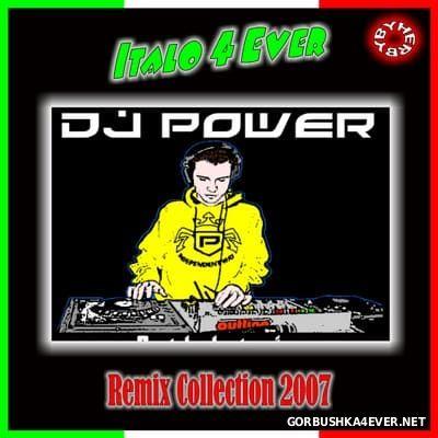 Italo4Ever presents DJ Power Remix Collection [2007]