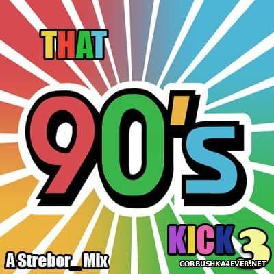 That 90s Kick III [2015] by Strebor