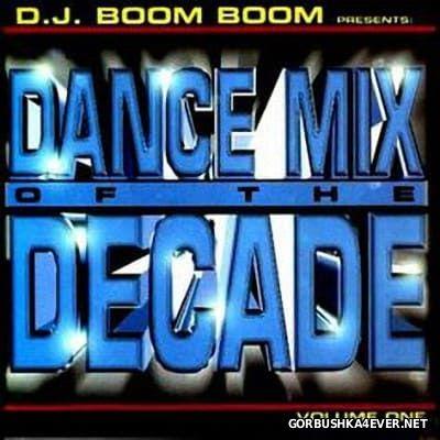 DJ Boom Boom - Dance Mix Of The Decade [1999]