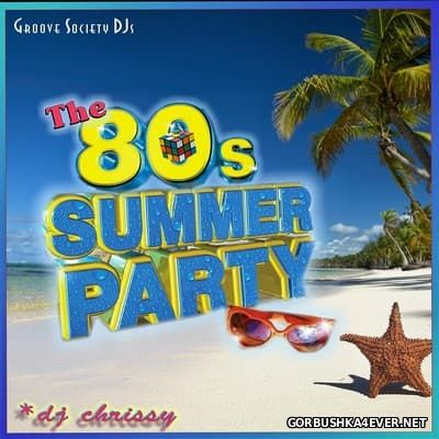 DJ Chrissy - The 80s Summer Party Mix [2016]