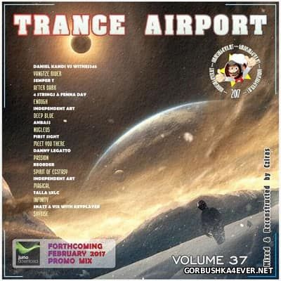 Trance Airport vol 37 (Forthcoming February Promo) [2017] by Cziras