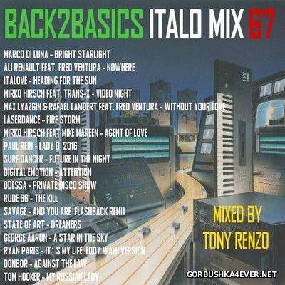 Back2Basics Italo Mix vol 67 [2017] by Tony Renzo