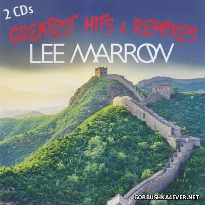 Lee Marrow - Greatest Hits & Remixes [2017] / 2xCD