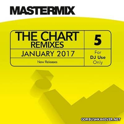 [Mastermix] The Chart Remixes vol 5 [2017]