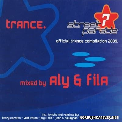 Street Parade Official Trance Compilation 2009 (Mixed by Aly & Fila)