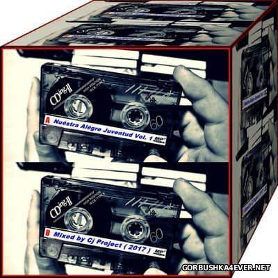 Nuestra Alegre Juventud vol 1 [2017] Mixed by CJ Project
