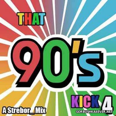 That 90s Kick IV [2016] by Strebor