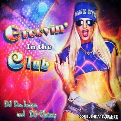 DJ Chrissy & DJ Den Imasa - Groovin' In The Club [2016]
