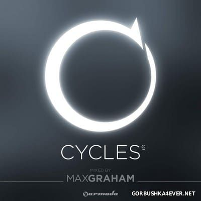 Cycles 6 [2015] Mixed By Max Graham