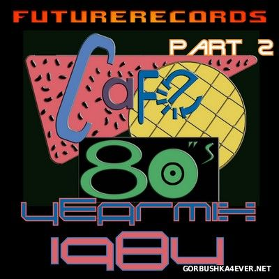 VA - [Future Records] Cafe 80s Yearmix 1984 [2017] Part 2
