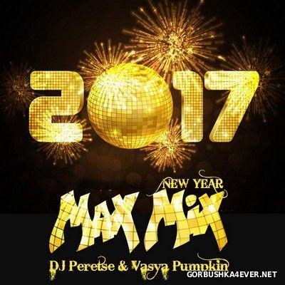 VA - New Year Max Mix 2017 by DJ Peretse & Vasja Pumpkin