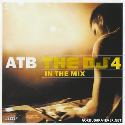 The DJ In The Mix 4 [2007] / 2xCD / Mixed by by ATB