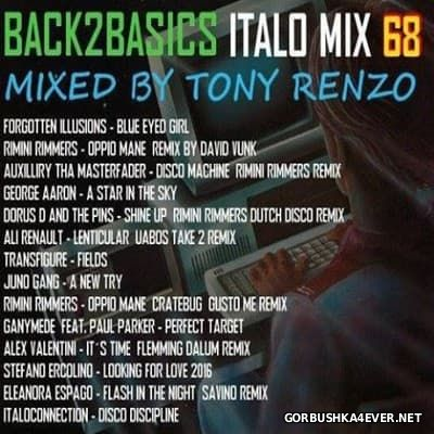 Back2Basics Italo Mix vol 68 [2017] by Tony Renzo