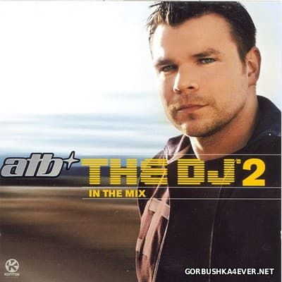 The DJ In The Mix 2 [2004] 2xCD / Mixed by by ATB