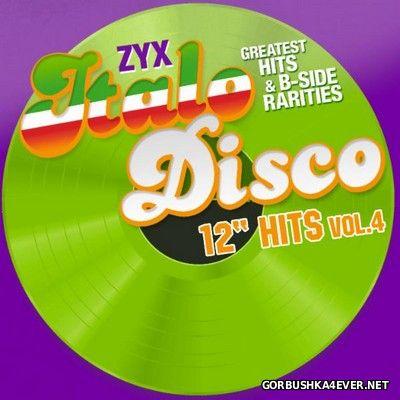 ZYX Italo Disco Greatest Hits & B-Sides Rarities - 12'' Hits vol 4 [2017]