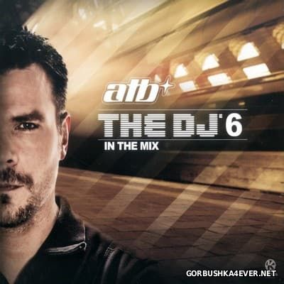 The DJ In The Mix 6 [2010] / 3xCD / Mixed by by ATB