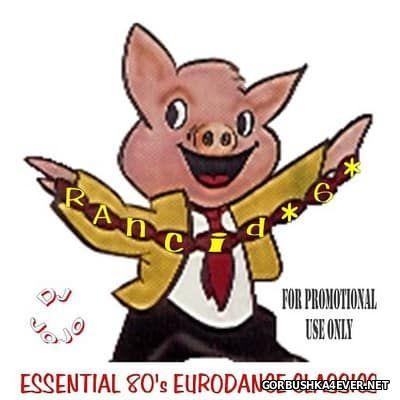 RANCID 6 - Essential 80's EuroDance Classics [2001]