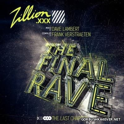 Zillion 2017 - The Final Rave [2017] / 3xCD / Mixed by Dave Lambert
