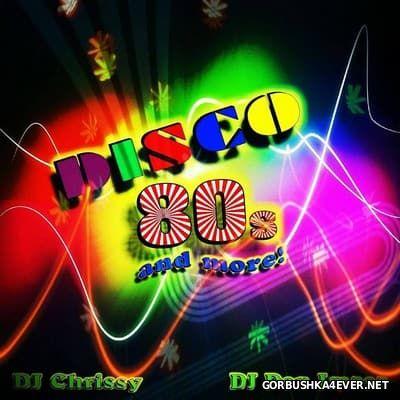 DJ Chrissy & DJ Den Imasa - Disco 80's & More! [2015]