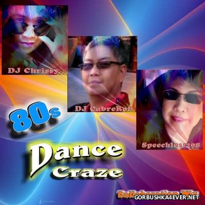 DJ Chrissy, DJ Cabre Rob & Speechless 298 - 80's Dance Craze Collaboration Mix [2015]