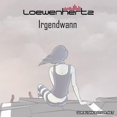 Loewenhertz - Irgendwann [2016]